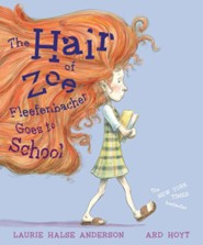The Hair of Zoe Fleefenbacher Goes to School - eBook