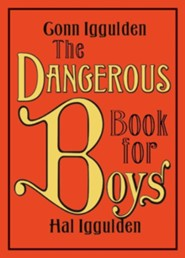 The Dangerous Book for Boys  -     By: Conn Iggulden, Hal Iggulden