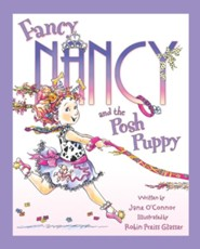 Fancy Nancy and the Posh Puppy  -     By: Jane O'Connor, Robin Preiss Glasser