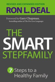 The Smart Stepfamily, rev. and exp. ed.: Seven Steps to a Healthy Family  -     By: Ron L. Deal