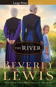 The River, large print  -     By: Beverly Lewis