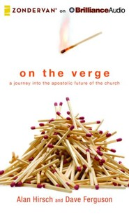 On the Verge: A Journey into the Apostolic Future of the Church - unabridged audio book on CD