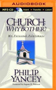 Church: Why Bother?: My Personal Pilgrimage - unabridged audio book on MP3-CD