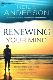 Renewing Your Mind: Become More Like Christ (Study 4)