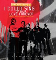 I Could Sing of Your Love Forever: Stories, Reflections and Devotions
