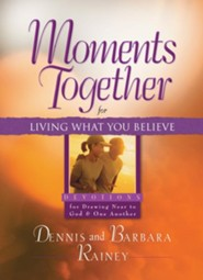 Moments Together for Living What You Believe: Devotions for Drawing Near to God & One Another
