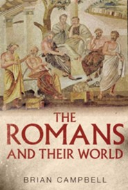 The Romans and Their World: A Short Introduction - New edition