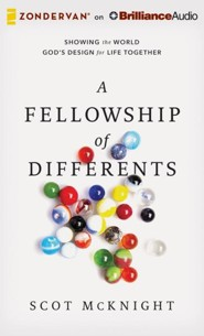 The Fellowship of Differents: Showing the World God's Design for Life Together - unabridged audiobook on CD