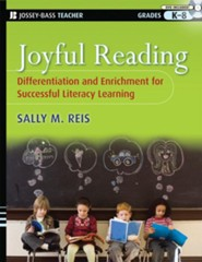 Joyful Reading : Differentiation and Enrichment for Successful Literacy Learning, Grades K-8  -     By: Sally Reis