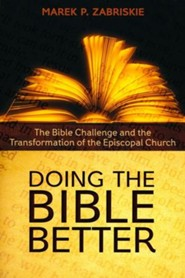 Doing the Bible Better: The Bible Challenge and the Transformation of the Episcopal Church