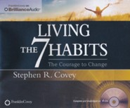 Living the 7 Habits: The Courage to Change - unabridged audiobook on CD