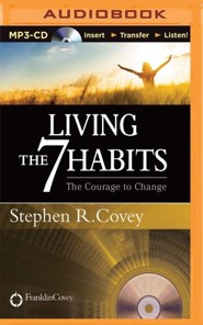 Living the 7 Habits: The Courage to Change - unabridged audiobook on MP3-CD
