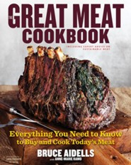 The Great Meat Cookbook: Everything You Need to Know to Buy and Cook Today's Meat  -     By: Bruce Aidells