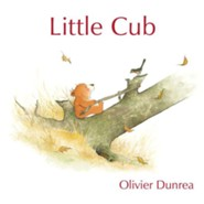Little Cub  -     By: Olivier Dunrea     Illustrated By: Olivier Dunrea