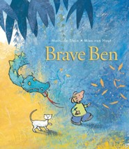 Brave Ben   -     By: Mathilde Stein     Illustrated By: Miles van Hout