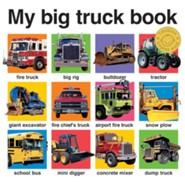 My Big Truck Book   -     By: Roger Priddy
