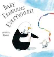 Baby Penguins Everywhere!  -     By: Melissa Guion     Illustrated By: Melissa Guion