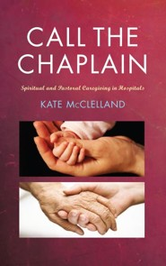 Call the Chaplain: Pastoral care in hospitals