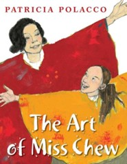 The Art of Miss Chew  -     By: Patricia Polacco