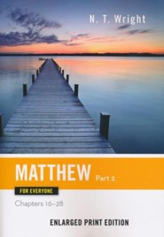 Matthew for Everyone: Part 2 (Chapters 16-28) - Enlarged Print