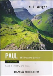 Paul for Everyone: The Pastoral Letters (1st and 2nd Timothy and Titus) - Enlarged Print Edition
