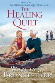 The Healing Quilt, Half Stitched Amish Quilting Club Series #3