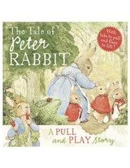 The Tale of Peter Rabbit: A Pull and Play Story  -     By: Beatrix Potter
