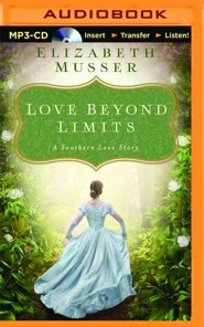 Love Beyond Limits: A Selection from Among the Fair Magnolias - unabridged audio book on MP3-CD