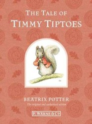 The Tale of Timmy Tiptoes  -     By: Beatrix Potter