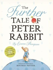 The Further Tale of Peter Rabbit  -     By: Emma Thompson     Illustrated By: Eleanor Taylor