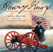 Henry Knox: Bookseller, Soldier, Patriot  -     By: Anita Silvey     Illustrated By: Wendell Minor