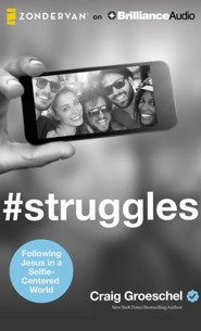 #Struggles: Following Jesus in a Selfie-Centered World - unabridged audio book on CD