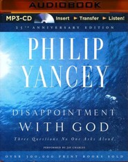 Disappointment with God: Three Questions No One Asks Aloud - unabridged audio book on MP3-CD  -     By: Philip Yancey