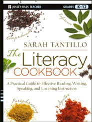 The Literacy Cookbook: A Practical Guide to Effective Reading, Writing, Speaking, and Listening Instruction  -     By: Sarah Tantillo