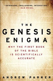 The Genesis Enigma: Why the First Book of the Bible Is Scientifically Accurate  -     By: Andrew Parker