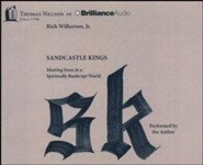Sandcastle Kings: Meeting Jesus in a Spiritually Bankrupt World - Unabridged audio book on CD