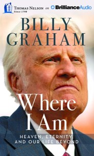 Where I Am: Heaven, Eternity and Our Life Beyond Unabridged audio book on CD
