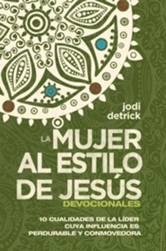 Devocional La Mujer al estilo de Jesus, The Jesus-Hearted Woman Devotional