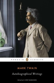 Mark Twain: Autobiographical Writings