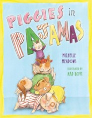 Piggies in Pajamas - eBook  -     By: Michelle Meadows     Illustrated By: Ard Hoyt