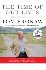 The Time of Our Lives: Past, Present, Promise  -     By: Tom Brokaw