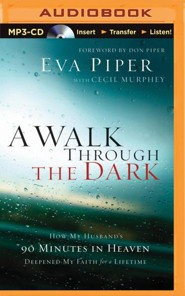 A Walk Through the Dark: How My Husband's 90 Minutes in Heaven Deepened My Faith for a Lifetime - unabridged audio book on MP3-CD