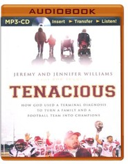 Tenacious: How God Used a Terminal Diagnosis to Turn a Family and a Football Team into Champions - unabridged audio book on MP3-CD