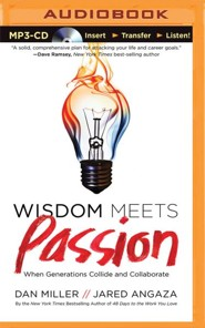 Wisdom Meets Passion: When Generations Collide and Collaborate - unabridged audio book on MP3-CD