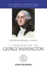 A Companion to George Washington  -     Edited By: Edward G. Lengel     By: Edward G. Lengel(Ed.)