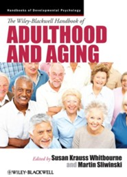 The Wiley-Blackwell Handbook of Adulthood and Aging  -     Edited By: Susan Krauss Whitbourne, Martin Sliwinski     By: Susan Krauss Whitbourne(Ed.) & Martin Sliwinski(Ed.)