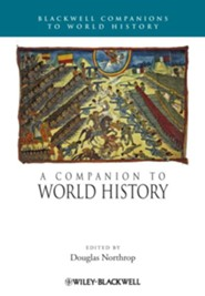 A Companion to World History  -     Edited By: Douglas Northrop     By: Douglas Northrop(Ed.)