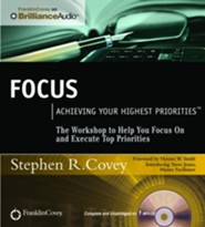 Focus: Achieving Your Highest Priorities - unabridged audio book on CD