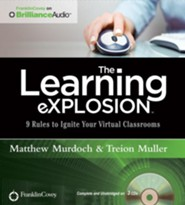 The Learning Explosion: 9 Rules to Ignite Your Virtual Classrooms - unabridged audio book on CD
