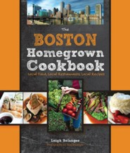 The Boston Homegrown Cookbook: Local Food, Local Restaurants, Local Recipes  -     By: Leigh Belanger, Margaret Belanger